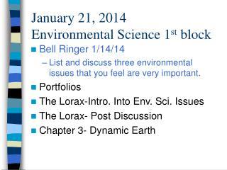 January 21, 2014 Environmental Science 1 st  block