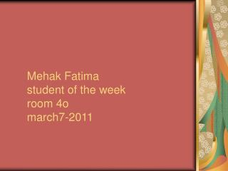Mehak Fatima student of the week room 4o march7-2011