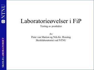 Laboratorieøvelser i FiP Testing av produkter