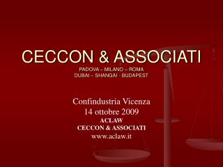 CECCON & ASSOCIATI PADOVA – MILANO – ROMA DUBAI – SHANGAI - BUDAPEST