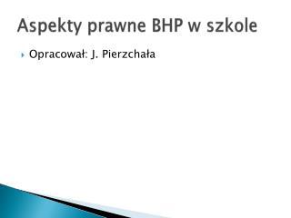Aspekty prawne BHP w szkole