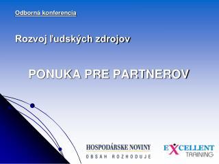 Odborná konferencia Rozvoj ľudských zdrojov PONUKA PRE PARTNEROV