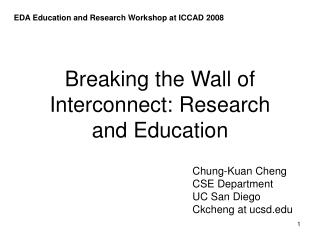 Breaking the Wall of Interconnect: Research and Education