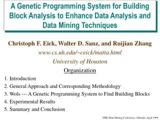 Christoph F. Eick, Walter D. Sanz, and Ruijian Zhang cs.uh/~ceick/matta.html
