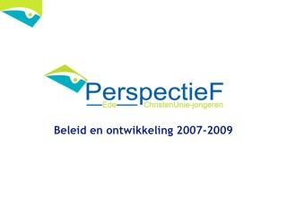 Beleid en ontwikkeling 2007-2009