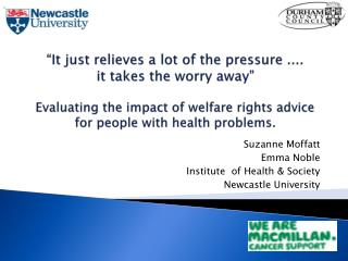 It just relieves a lot of the pressure ....  it takes the worry away   Evaluating the impact of welfare rights advice f