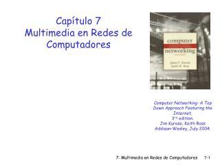 Capítulo 7 Multimedia en Redes de Computadores