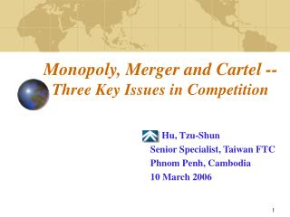 Monopoly, Merger and Cartel -- Three Key Issues in Competition