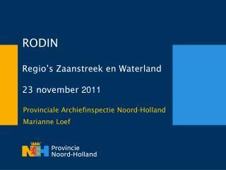 RODIN Regio's Zaanstreek en Waterland  23 november  2011