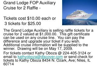 Grand Lodge FOP Auxiliary Cruise for 2 Raffle -  Tickets cost $10.00 each or  3 tickets for $25.00