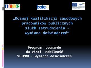 Program  Leonardo  da  Vinci  Mobilność VETPRO - Wymiana doświadczeń