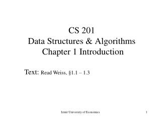 CS 201 Data Structures & Algorithms  Chapter 1 Introduction