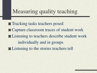 Measuring quality teaching