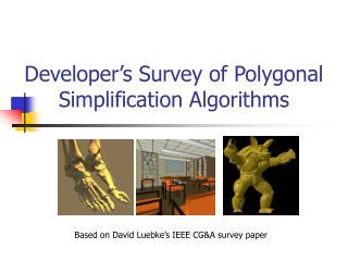 Developer's Survey of Polygonal Simplification Algorithms