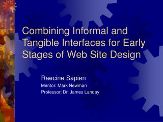 Combining Informal and Tangible Interfaces for Early Stages of Web Site Design