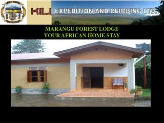 MARANGU FOREST LODGE YOUR AFRICAN HOME STAY