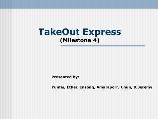 TakeOut Express (Milestone 4)