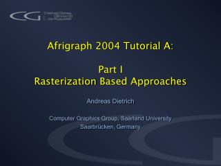 Afrigraph 2004 Tutorial A: Part I  Rasterization  B ased Approaches