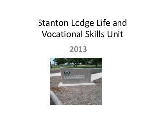 Stanton Lodge Life and Vocational Skills Unit