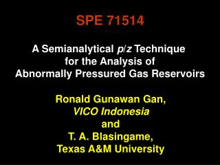A Semianalytical  p / z  Technique  for the Analysis of Abnormally Pressured Gas Reservoirs