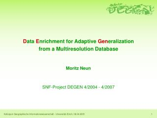 D ata  E nrichment for Adaptive  Gen eralization from a Multiresolution Database Moritz Neun