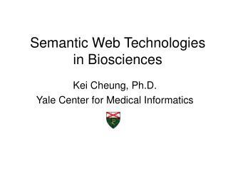 Semantic Web Technologies in Biosciences