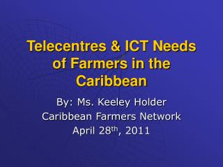 Telecentres & ICT Needs of Farmers in the Caribbean