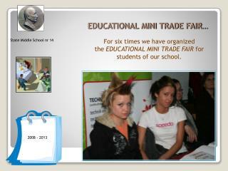 EDUCATIONAL MINI TRADE FAIR�