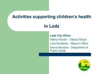 Activities supporting children's health  in Lodz