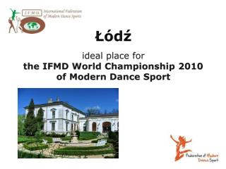 Łódź  ideal place for  the IFMD World Championship 2010  of Modern Dance Sport