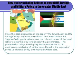 How the Israel Lobby Relates to overall US Foreign  and Military Policy in the greater Middle East