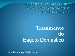 Universidade  Federal  da Paraíba Centro de Ciências  Tecnológicas Ciências do Ambiente