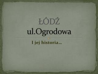 ŁÓDŹ  ul.Ogrodowa