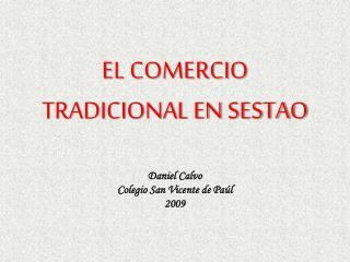EL COMERCIO TRADICIONAL EN SESTAO Daniel  Calvo Colegio San Vicente de Paúl 2009