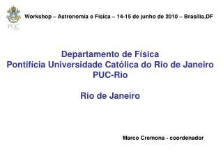 Departamento de Física Pontifícia Universidade Católica do Rio de Janeiro PUC-Rio Rio de Janeiro