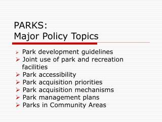 PARKS: Major Policy Topics