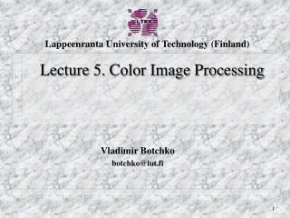 Vladimir Botchko  botchko@lut.fi