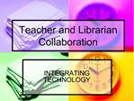 Teacher and Librarian Collaboration