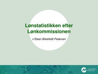 Lønstatistikken efter Lønkommissionen