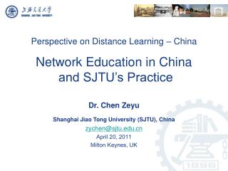 Perspective on Distance Learning – China Network Education in China  and SJTU's Practice