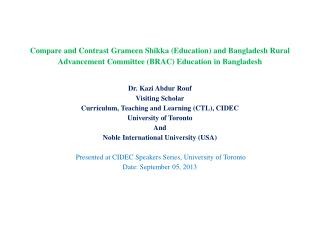 Dr.  Kazi Abdur Rouf Visiting Scholar  Curriculum, Teaching and Learning (CTL), CIDEC