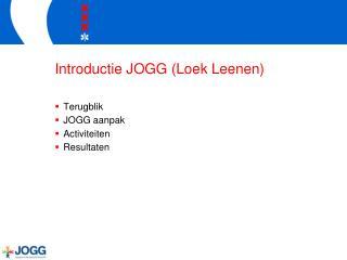 Introductie JOGG (Loek Leenen)