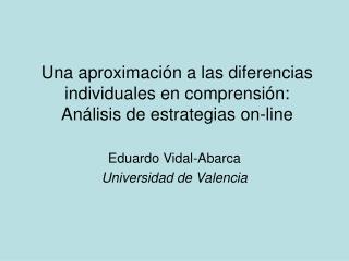 Una aproximación a las diferencias individuales en comprensión: Análisis de estrategias on-line