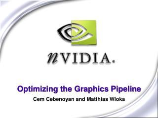 Optimizing the Graphics Pipeline