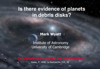Is there evidence of planets in debris disks?