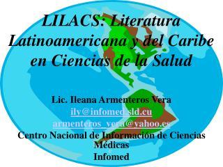 LILACS: Literatura Latinoamericana y del Caribe en Ciencias de la Salud