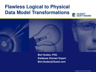 Flawless Logical to Physical Data Model Transformations
