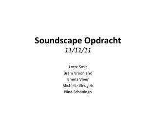 Soundscape Opdracht 11/11/11