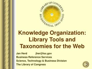 Knowledge Organization: Library Tools and Taxonomies for the Web
