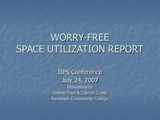 WORRY-FREE SPACE UTILIZATION REPORT